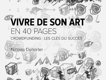 #culture Comment sortir du lot grâce au crowdfunding ?